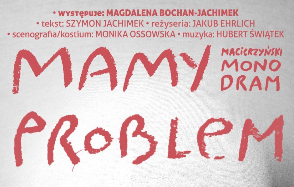 Mamy problem. Monodram macierzyński // Magdalena Bochan-Jachimek