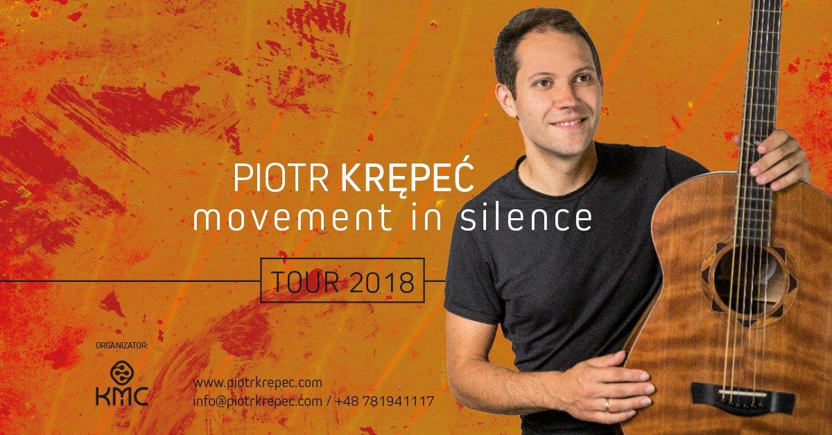 "Piotr Krępeć ""Movement in Silence"" Tour 2018"