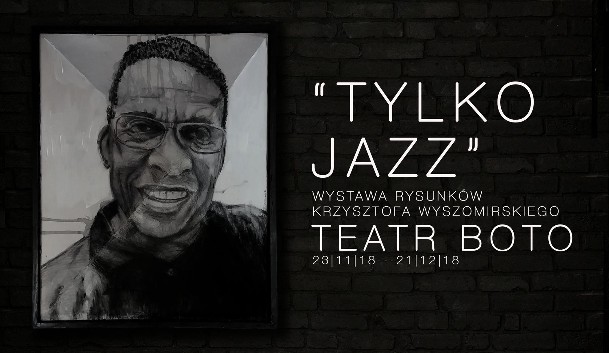 Tylko Jazz / wystawa rysunków Krzysztofa Wyszomirskiego