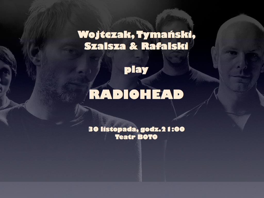 Synowie: Wojtczak/Tymański, Szalsza and Rafalski play Radiohead
