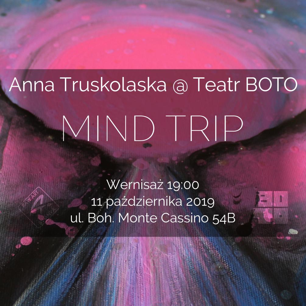 MIND TRIP – Anna Truskolaska – Wystawa Malarstwa