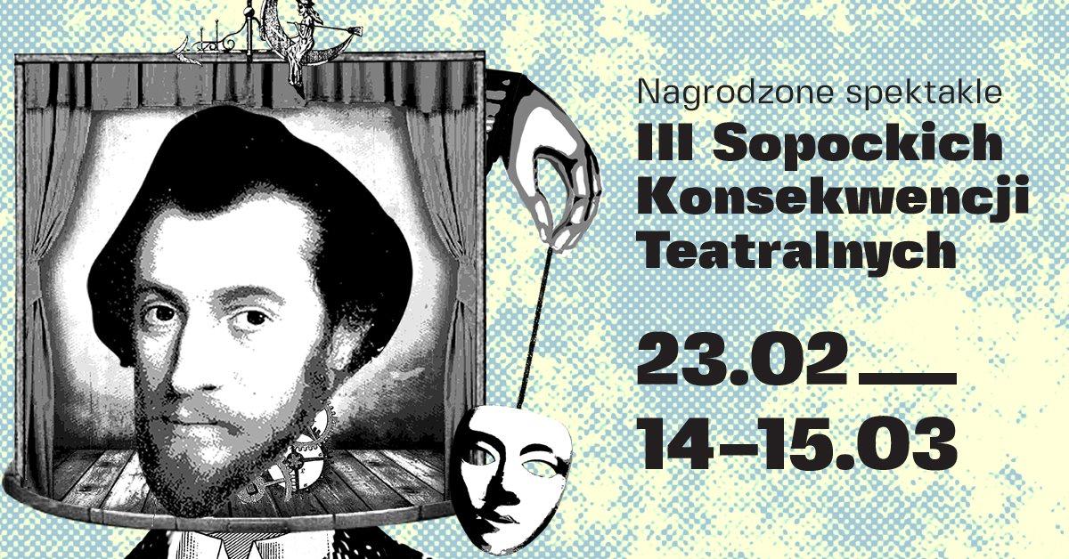 III Sopockie Konsekwencje Teatralne – spektakle nagrodzone