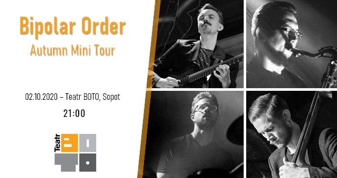 Bipolar Order w Teatrze BOTO | Autumn Mini Tour